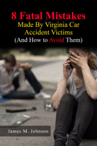 Woodbridge VA Car Accident DUI Attorney - 8 Fatal Mistakes